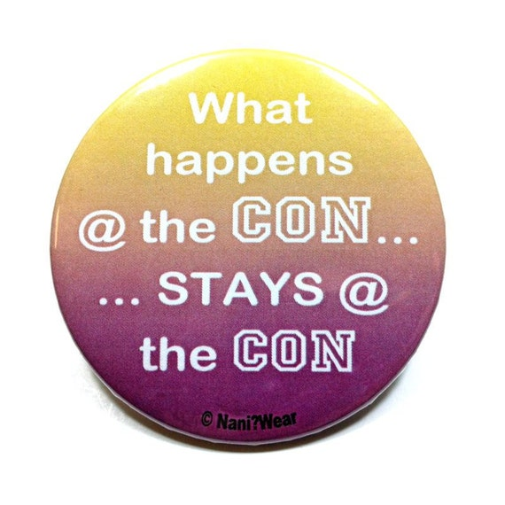 Anime 2-Inch Button - What Happens at the Con Stays at the Con
