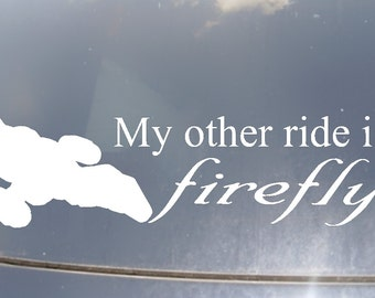 My Other Ride is a Firefly Car Sticker
