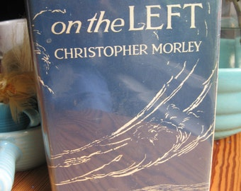 Thunder on the Left by Christopher Morley Doubleday 1925 GORGEOUS FIRST EDITION
