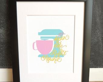 You Spin Me Right Round - Mixer Kitchen Art Print