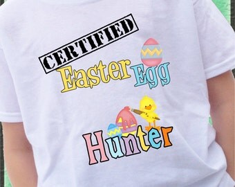 Certified Easter Egg Hunter Shirt Easter bunny eggs egg chick bunny colors boy or girl tshirt