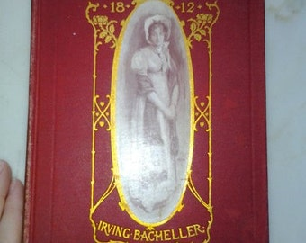 c1901 Dri and I 1812 By Irving Bacheller-Victorian Penny Romance Novel with 7 Etched Drawings