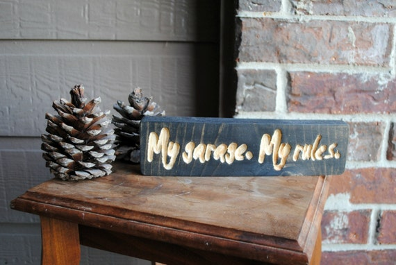 My garage.  My rules. Reclaimed Wood Sign, Carved Sign