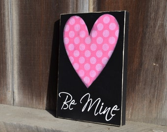 Be Mine valentines day wood sign