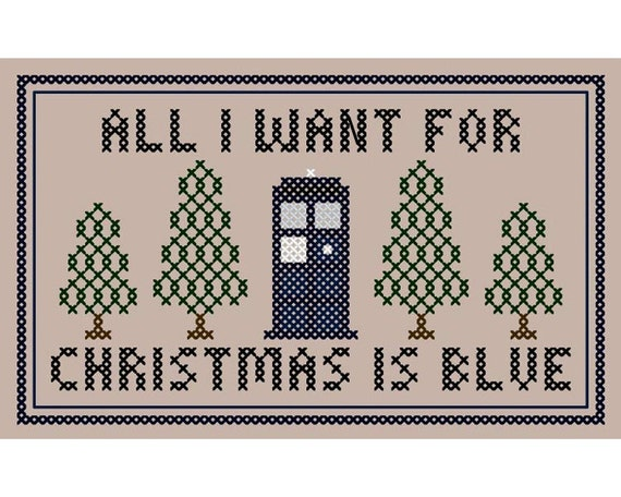 "Doctor Who Inspired ""All I Want for Christmas is Blue"" Cross Stitch Chart"