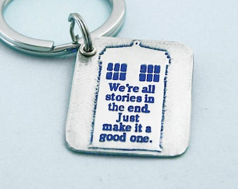 Dr. Who inspired quote Keychain - Stories in the end  - Accessories