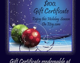 A 100 Dollar Gift Certificate for someone Super Special in your Life