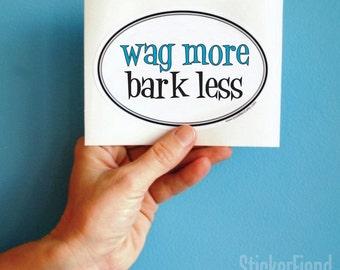 wag more, bark less vinyl bumper sticker