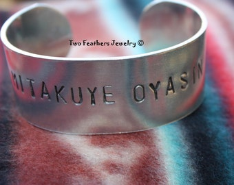 MITAKUYE OYASIN - We Are All Related - Hand Stamped Cuff Bracelet - Native American Inspired - Lakota - Unisex Bracelet - 10th Anniversary