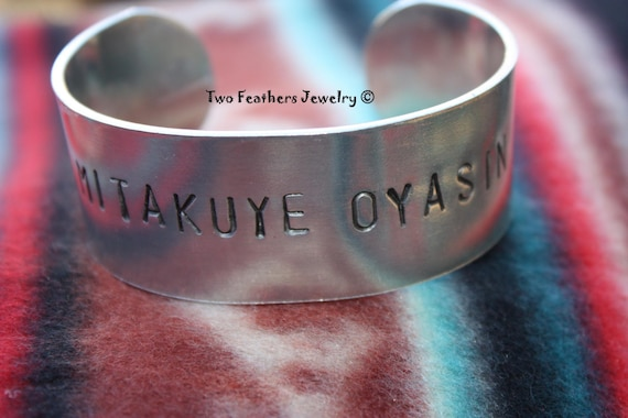 MITAKUYE OYASIN - We Are All Related - Hand Stamped Cuff Bracelet - Native American Inspired - Lakota - Message Bracelet - Women - Men