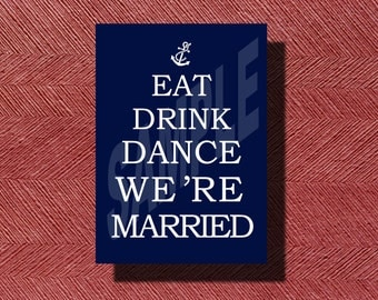 Eat Drink Dance We're Married Nautical Wedding Sign