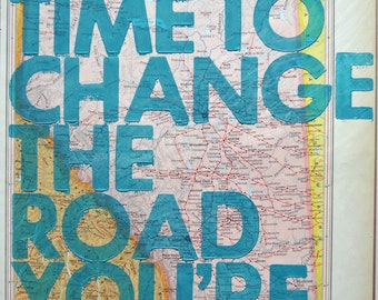 Alberta / Still Time To Change the Road You're On/ Letterpress Print on Antique Atlas Page