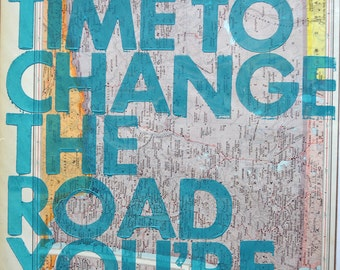 Oregon / Still Time To Change the Road You're On/ Letterpress Print on Antique Atlas Page