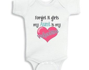 Forget It Girls My Aunt Is My Valentine baby bodysuit
