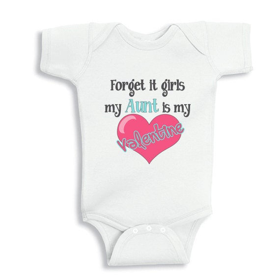 Cute Toddler Valentines Day Quotes: Forget It Girls My Aunt Is My Valentine Baby Bodysuit
