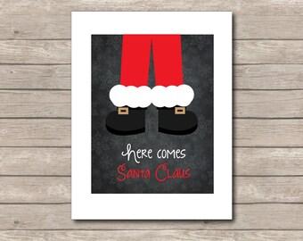 Here Comes Santa Claus Printable, Chalkboard Art Print, santa Christmas Art with Quote