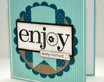 Enjoy Every Moment Greeting Card, Birthday, Happy Birthday, For Her, Flower, Stripes, Brown, Blue, Teal, Aqua, Square, Stamped, Blank Inside