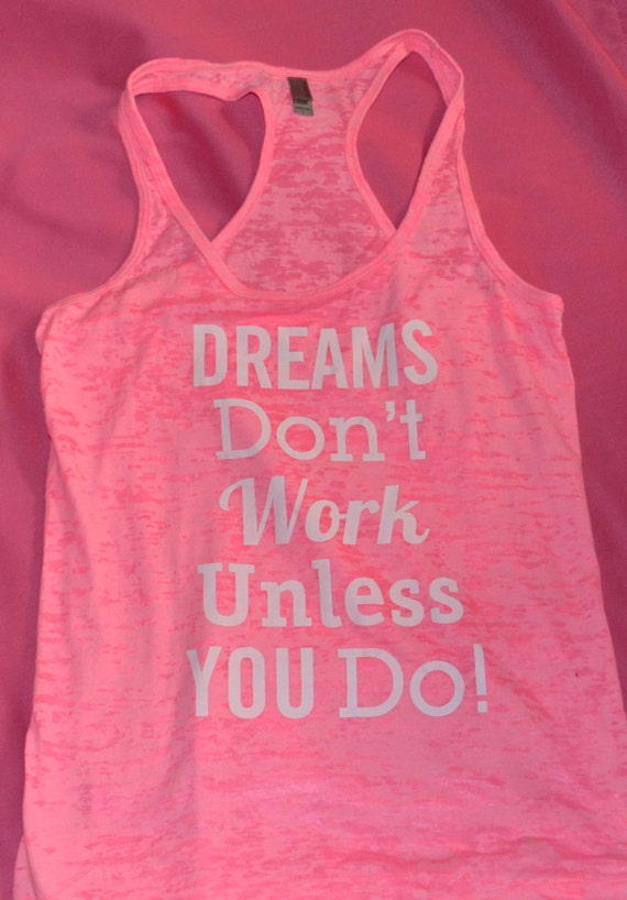 items similar to dreams don 39 t work unless you do workout tank top on etsy. Black Bedroom Furniture Sets. Home Design Ideas