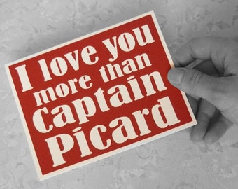 I love you more than Captain Picard - Ruby Red Card with White lettering - Trekkie Inspired - Blank inside- Anniversary, Wedding, Love Card