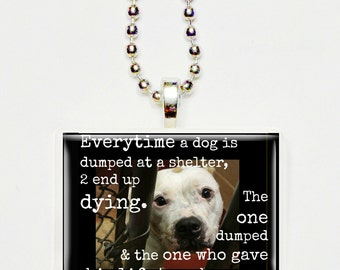 Two dogs die for every dog dumped in a shelter   game tile pendant