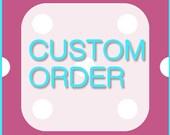 Custom Order for Bekah