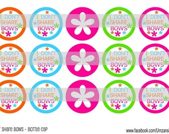 """15 I Don't Share Bows Download for 1"""" Bottle Caps (4x6)"""