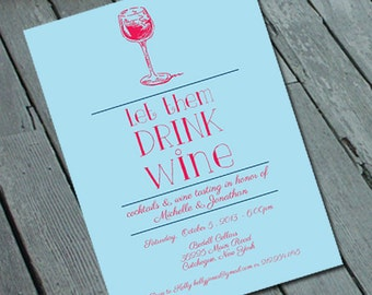Let Them Drink Wine Bridal SHOWER, BACHELORETTE or BIRTHDAY Party Invitation: Digital printable file