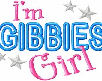 I'm GIBBIES Girl - Applique - Machine Embroidery Design - 4 Sizes