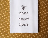 Tea Towel  Home Sweet Home Honey Bee Kitchen Flour Sack Towel Cotton Towel Home Decor Thanksgiving Holiday Gift for Hostess