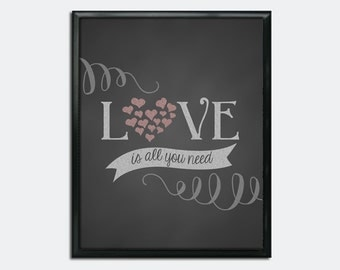"Love is All You Need Chalkboard Style Printable PDF - 8"" x 10"""