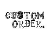 Custom Order for Hunter