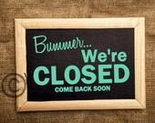 Bummer... We're CLOSED come again soon - Vinyl Wall Art