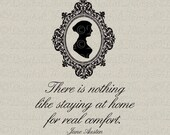 Jane Austen Quote Nothing Like Staying at Home Real Comfort Printable Digital Download for Iron on Transfer Fabric Pillows Tea Towels DT864