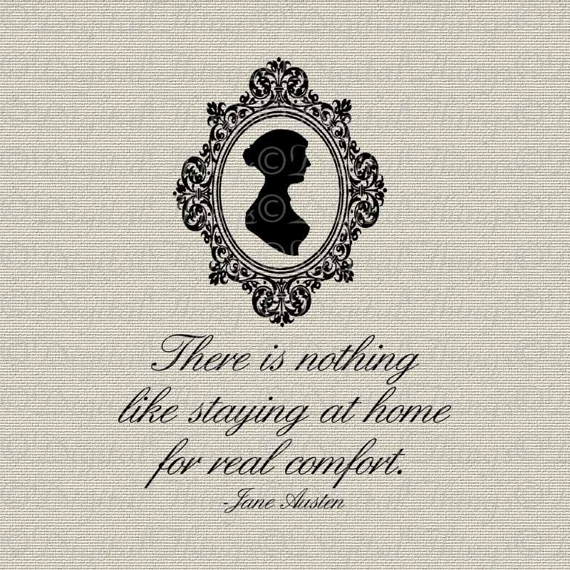 There Is Nothing Like Home Quotes: Jane Austen Quote Nothing Like Staying At Home Real Comfort