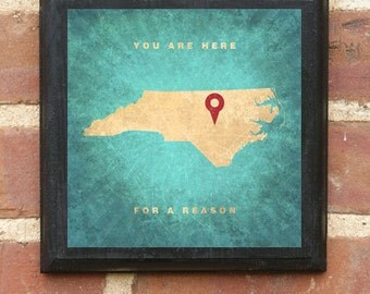 """North Carolina NC """"You Are Here For A Reason"""" Wall Art Sign Plaque Gift Present Personalized Color Custom Location charlotte Classic"""
