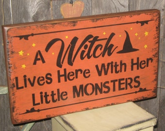 """Primitive  Holiday Wooden Hand Painted Halloween Salem Witch Sign -  """" A WITCH Lives Here w Her Little Monsters """"  Country  Rustic Folkart"""