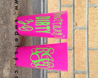 Personalized Party Cups, Birthday, Dirty 30, Fab 40, Party Favors, Girls Weekend