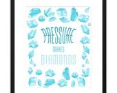 Printable Art Pressure Makes Diamonds 8x10