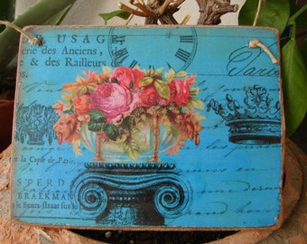 French shabby pink roses & text, teal blue, old wooden tag to hang on dresser or door