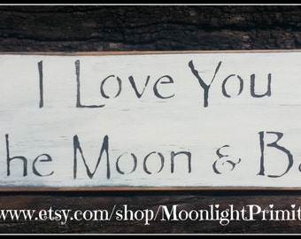 I Love You To The Moon And Back, Wedding, Wedding Gift, Signs, Shabby Chic, Rustic, Primitive, Distressed, Wooden Signs