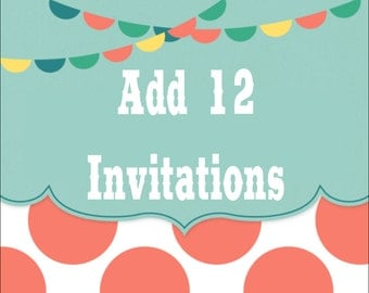 ADD 1 DOZEN (12) INVITATIONS to your order - Any Theme In Our Shop