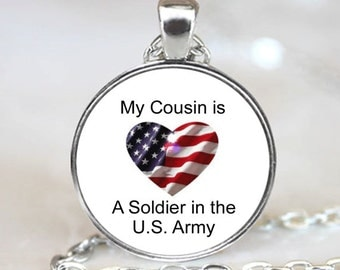 My Cousin is a Soldier in the U.S. Army Patriotic  Necklace Pendant, Patriotic Photo necklace charm (PD0279)