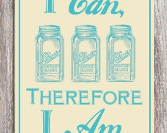 I Can, Therefore I Am Canning Jar Sign