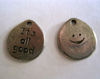 2 IT'S ALL GOOD Pewter Charm