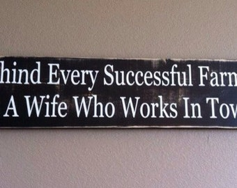 Behind Every Successful Farmer wooden sign