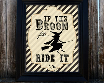 Printable Halloween Decor - If the Broom Fits - Witch - PDF - Instant Download