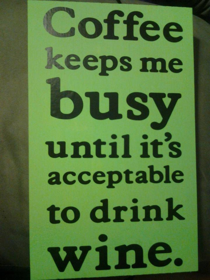 Wine home decor sign- coffee keeps me busy until it's acceptable to drink wine