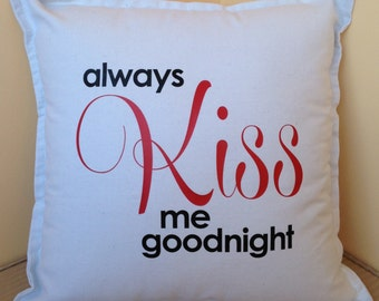 "Very cute ""always KISS me goodnight"" pillow - perfect 2nd Anniversary ""COTTON"" gift or wife or husband gift. You choose the colour scheme."