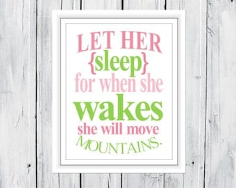 Baby Girl Nursery Decor  print Let her Sleep... She will move mountains