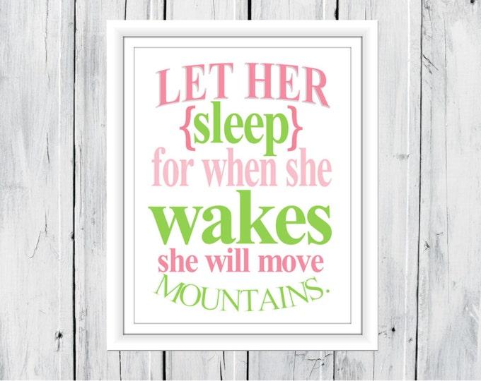 Baby Girl Nursery Decor  print Let her Sleep... She will move mountains